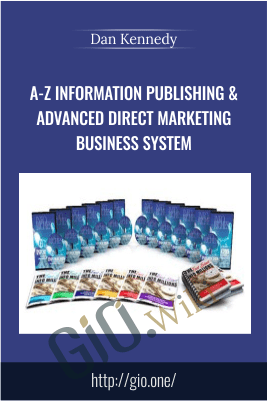 A-Z Information Publishing & Advanced Direct Marketing Business System – Dan Kennedy
