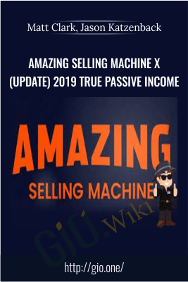 Amazing Selling Machine X (Update) 2019 True Passive Income – Matt Clark, Jason Katzenback