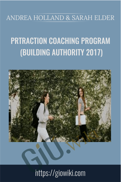 PRTraction Coaching Program (Building Authority 2017) - Andrea Holland & Sarah Elder