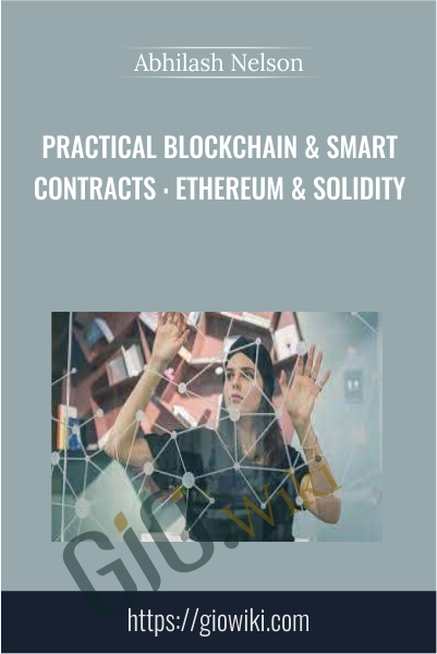 Practical Blockchain & Smart Contracts : Ethereum & Solidity - Abhilash Nelson
