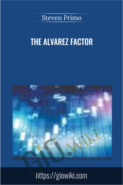 The Alvarez Factor - Steven Primo