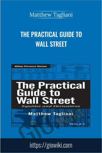 The Practical Guide to Wall Street - Matthew Tagliani