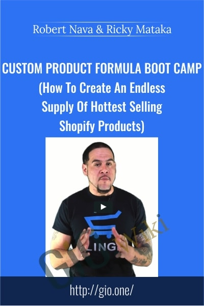 Custom Product Formula Boot Camp - Robert Nava & Ricky Mataka