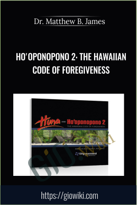 Ho'oponopono 2: The Hawaiian Code of Foregiveness - Matthew B. James