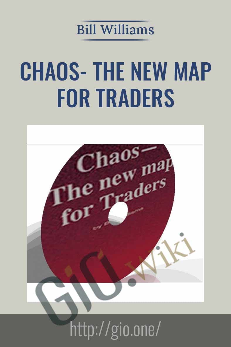 Chaos - The New Map for Traders - Bill Williams