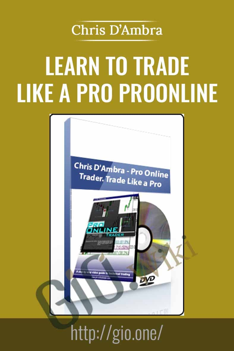 Learn To Trade Like A Pro ProOnline Trader - Chris D'Ambra