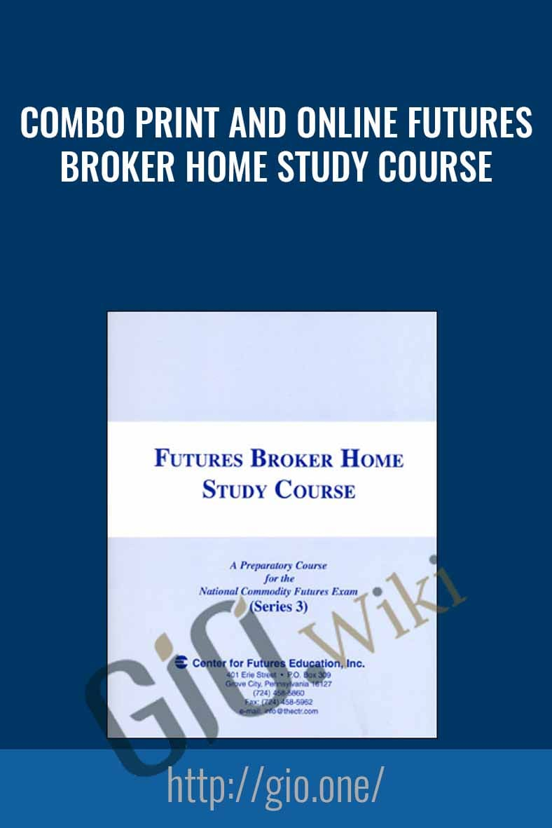 Combo Print and Online Futures Broker Home Study Course