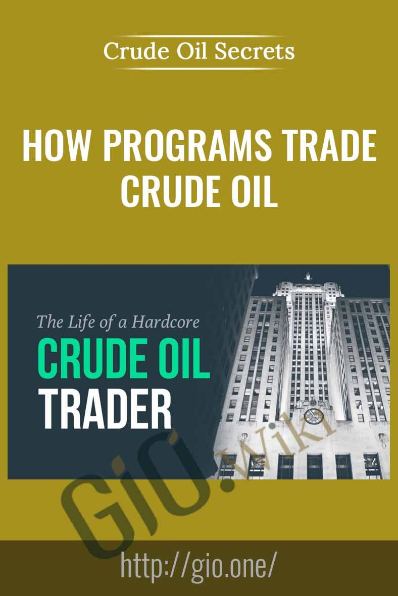 How Programs Trade Crude Oil - Crude Oil Secrets