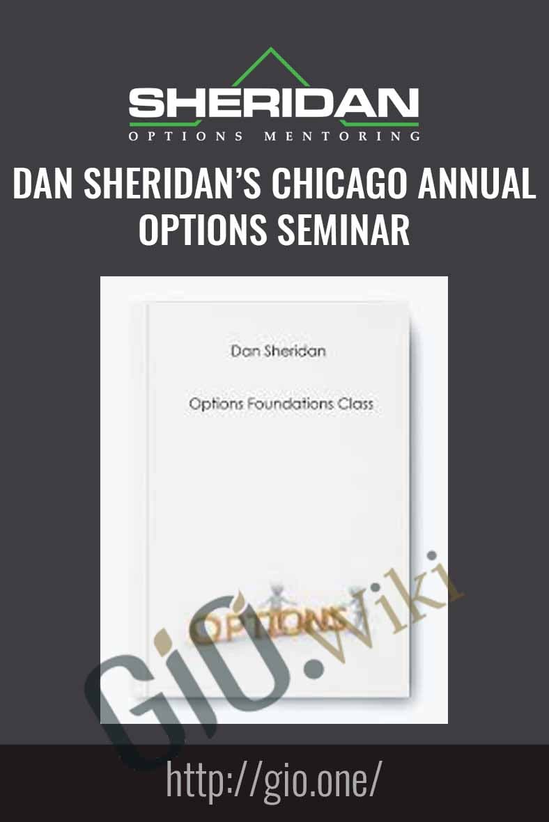 Dan Sheridan's Chicago Annual Options Seminar