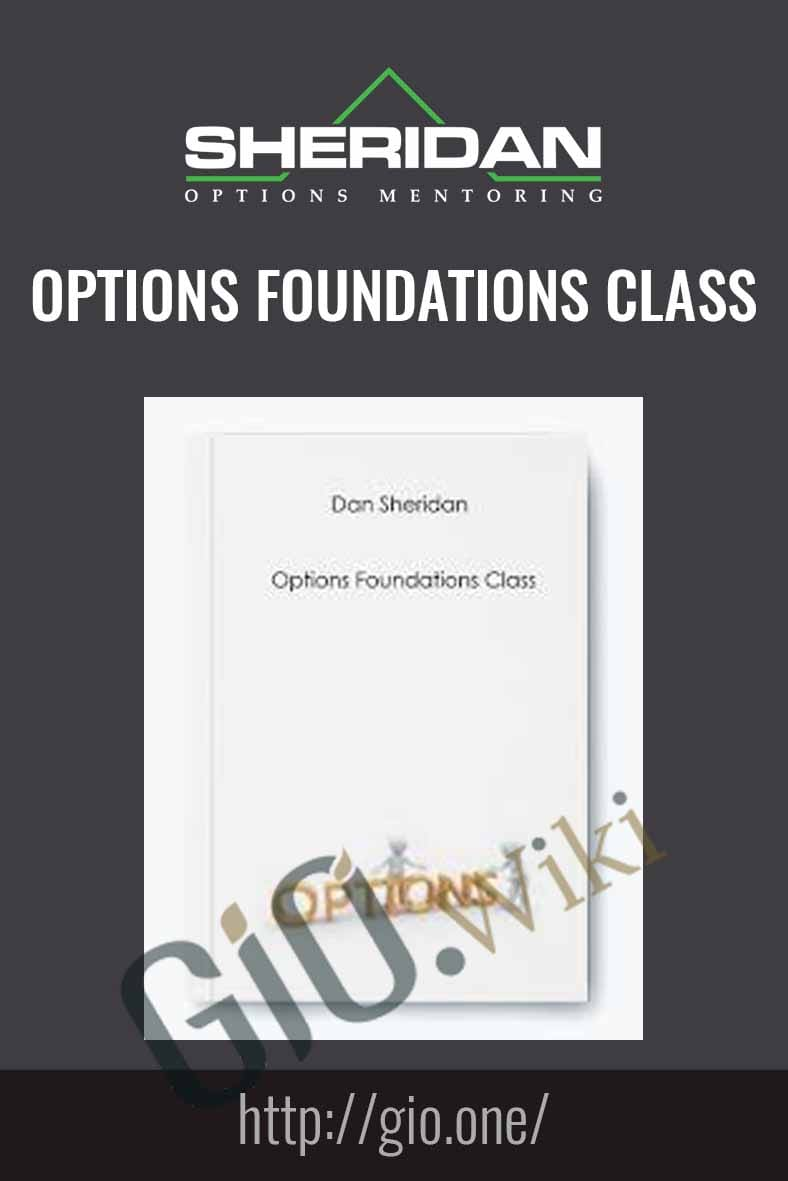 Options Foundations Class - Dan Sheridan