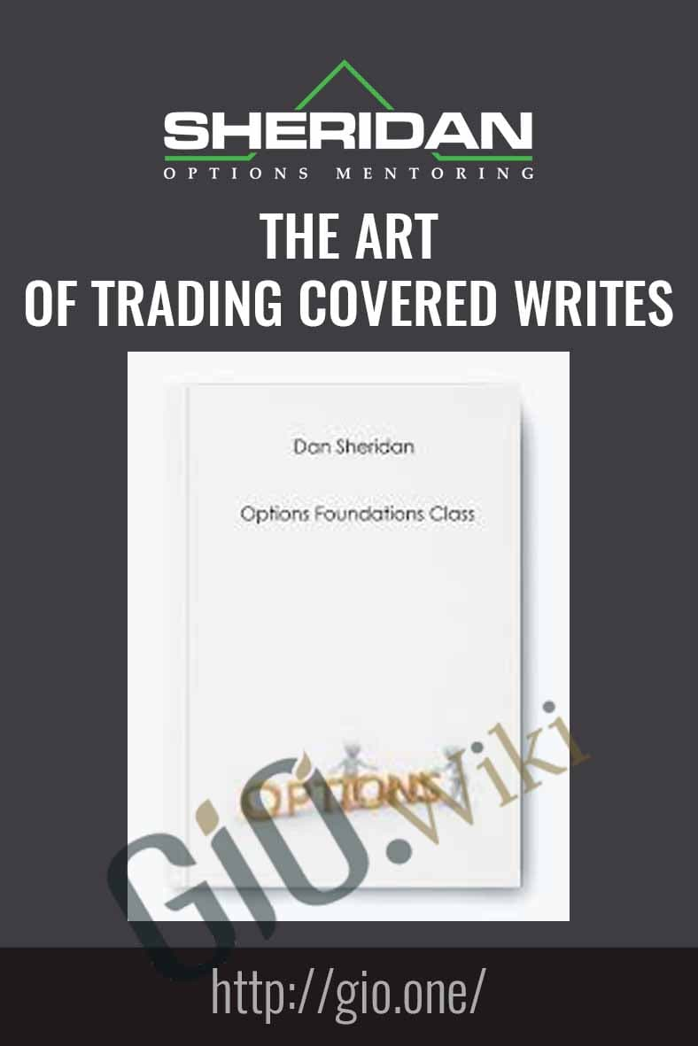 The Art of Trading Covered Writes - Dan Sheridan