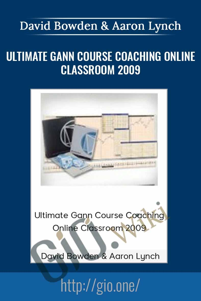 Ultimate Gann Course Coaching Online Classroom 2009 - David Bowden & Aaron Lynch