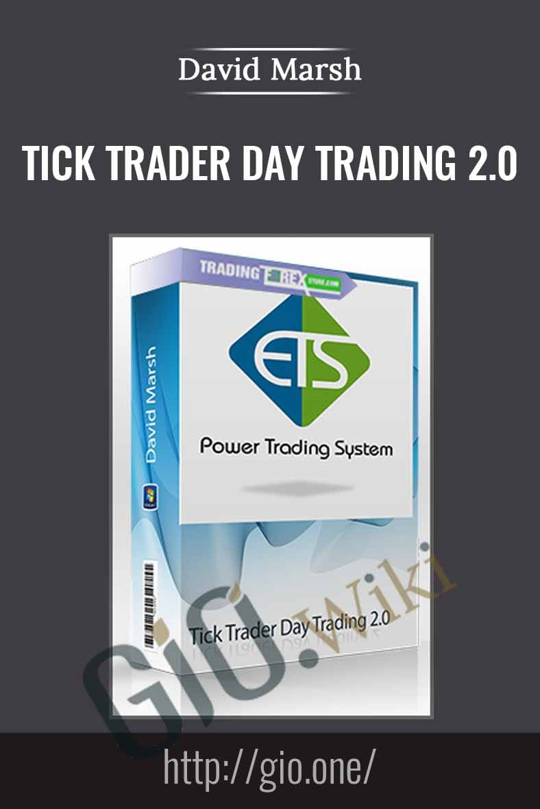Tick Trader Day Trading 2.0 (March 2009) - David Marsh