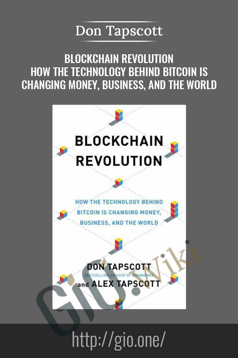 Blockchain Revolution How the Technology Behind Bitcoin Is Changing Money, Business, and the World - Don Tapscott