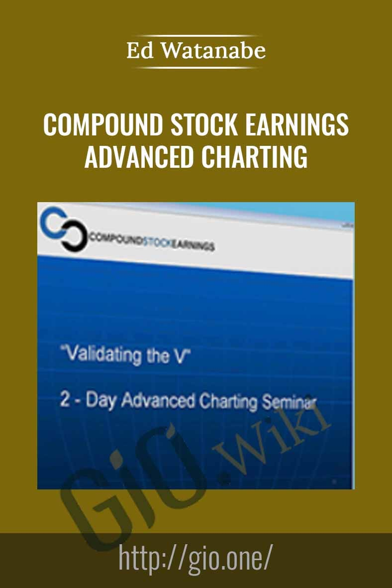 Compound Stock Earnings Advanced Charting - Ed Watanabe
