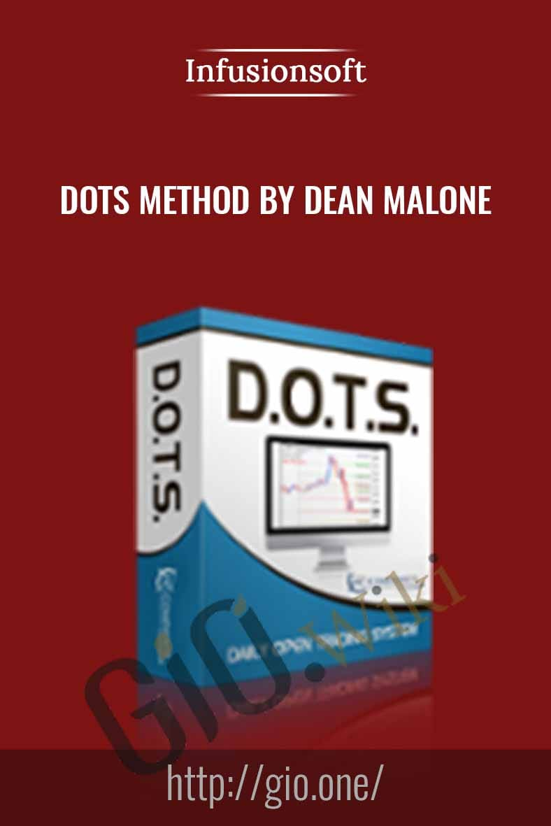 DOTS Method by Dean Malone - Infusionsoft
