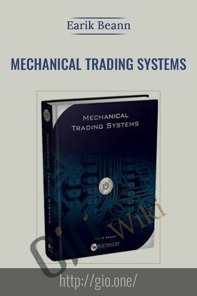 Mechanical Trading Systems - Earik Beann