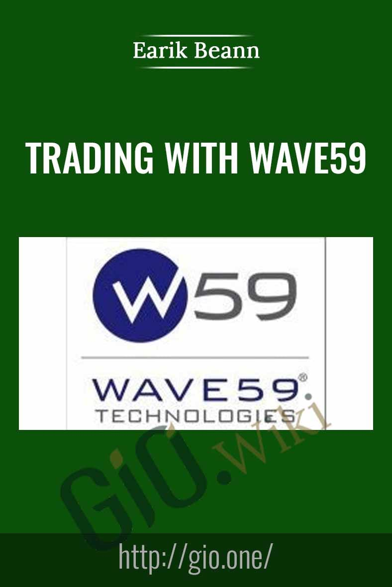 Trading with Wave59 - Earik Beann