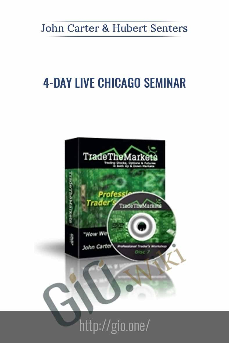 4-Day Live Chicago Seminar - John Carter & Hubert Senters