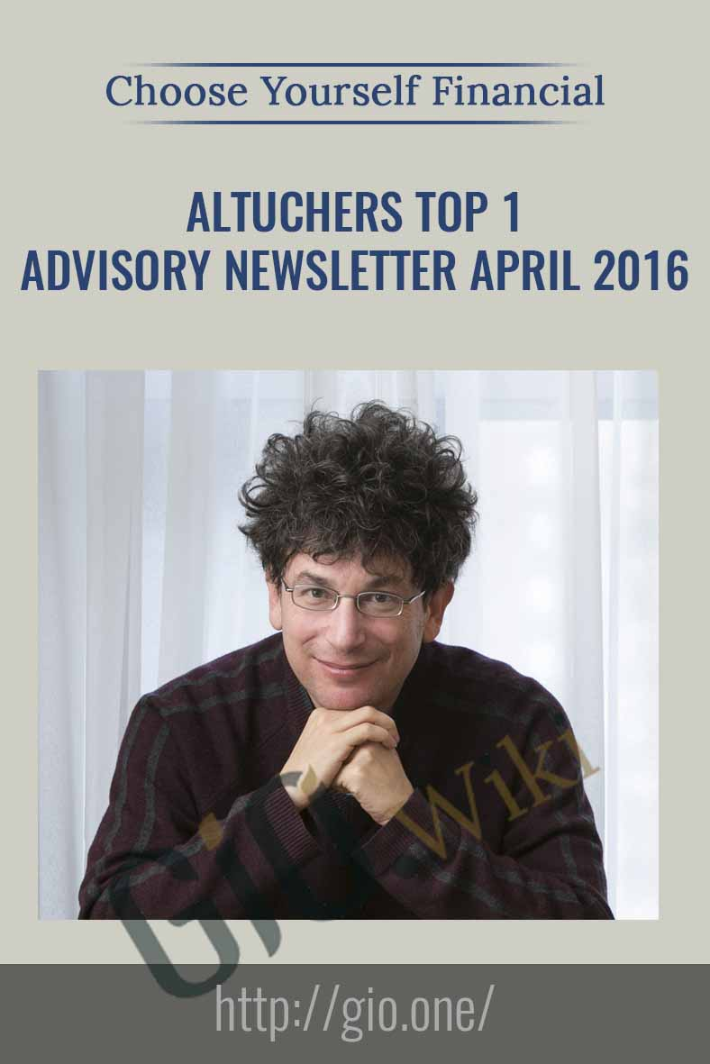 Altucher's Top 1% Advisory Newsletter April 2016 - Choose Yourself Financial