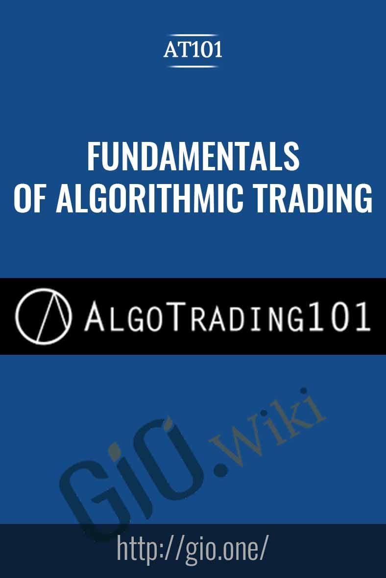 Fundamentals of Algorithmic Trading - AT101