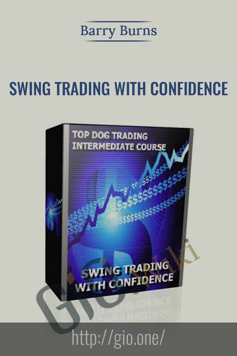 Swing Trading With Confidence - Barry Burns