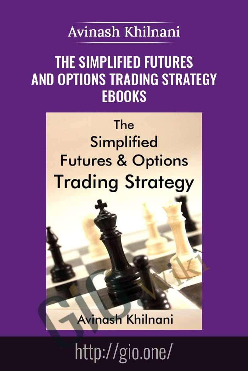 The Simplified Futures and Options Trading Strategy eBooks - Avinash Khilnani-min