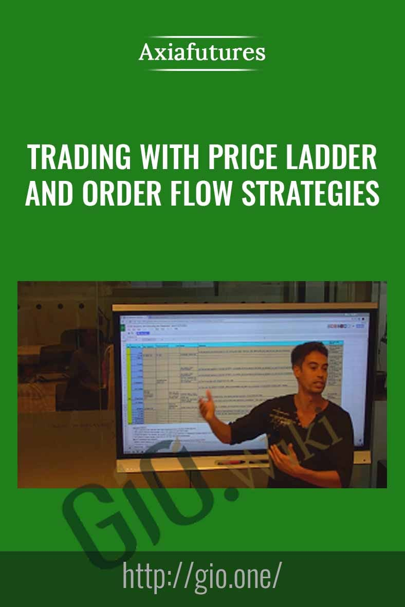 Trading with Price Ladder and Order Flow Strategies - Axia Futures