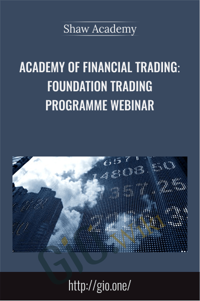 Academy of Financial Trading: Foundation Trading Programme Webinar - Shaw Academy