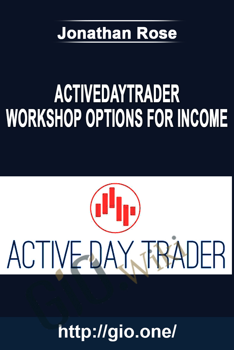 Workshop Options For Income – Activedaytrader