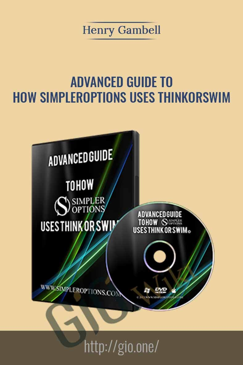 Advanced Guide to How SimplerOptions Uses ThinkorSwim - Henry Gambell