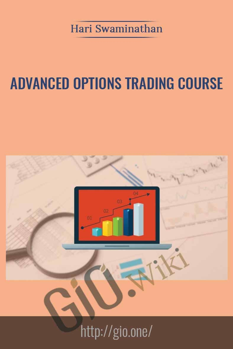 Advanced Options Trading Course - Hari Swaminathan
