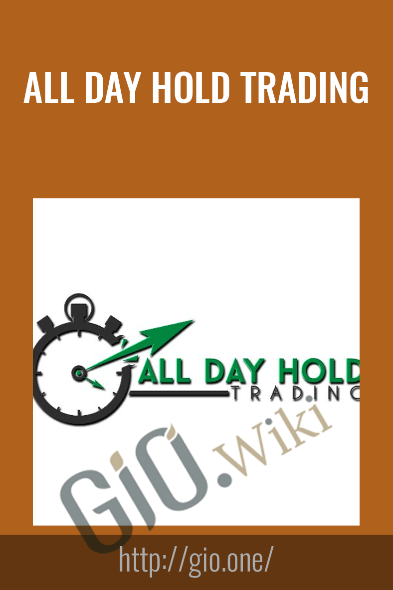 All Day Hold Trading Hidden