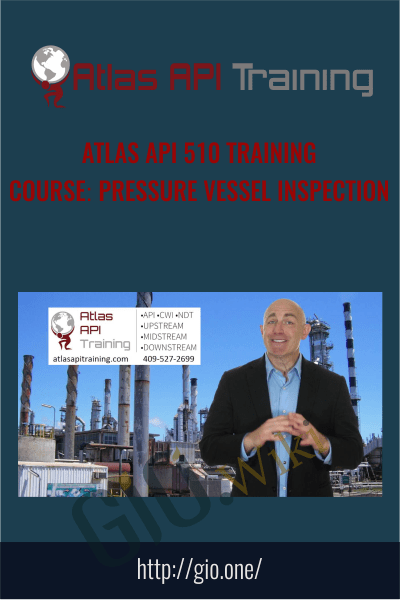 Atlas API 510 Training Course: Pressure Vessel Inspection - Atlas Api Training