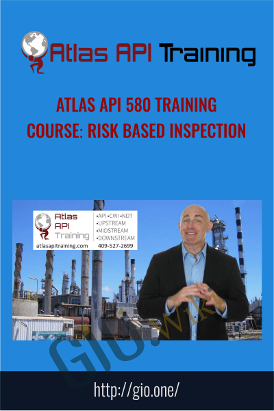 Atlas API 580 Training Course: Risk Based Inspection - Atlas Api Training