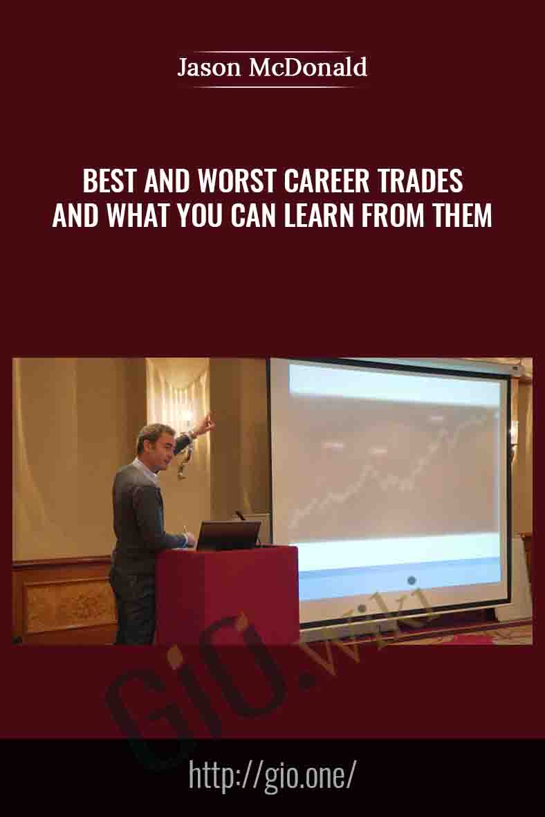 Best and Worst Career Trades and What You Can Learn From Them - Jason McDonald