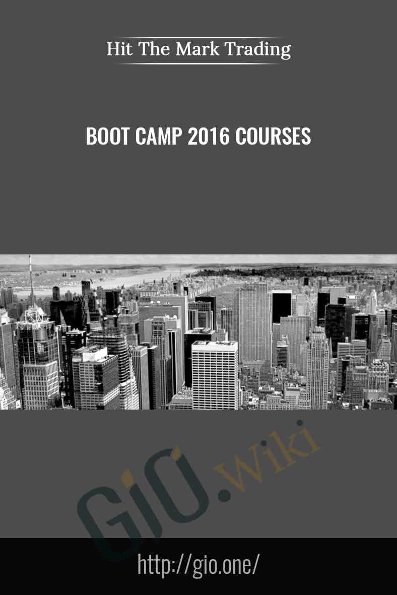 Boot Camp 2016 Courses - Hit The Mark Trading