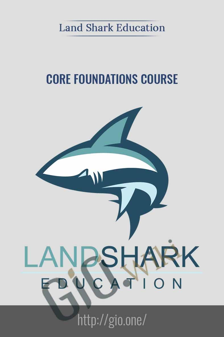 Core Foundations Course - Land Shark Education