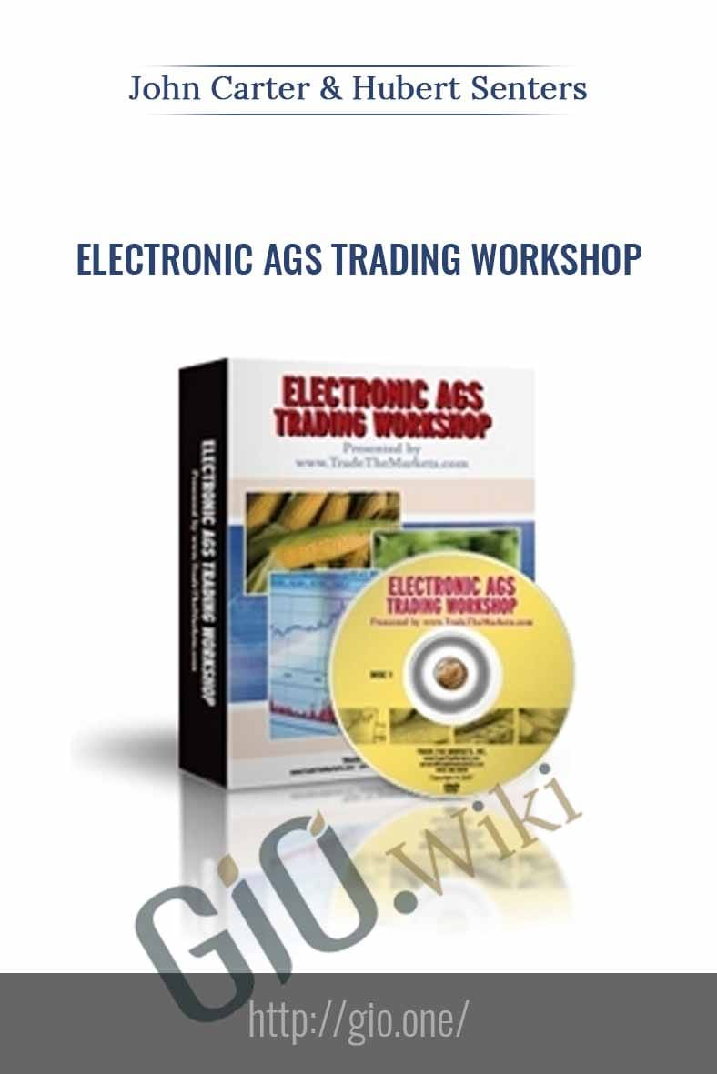 Electronic AGS Trading Workshop - John Carter & Hunert Senters