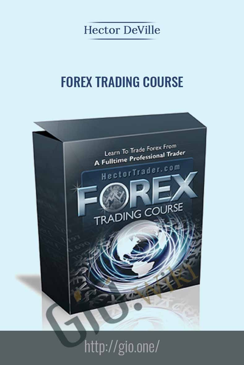 Forex Trading Course - Hector Deville