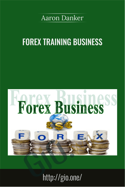 Forex Training Business - Aaron Danker