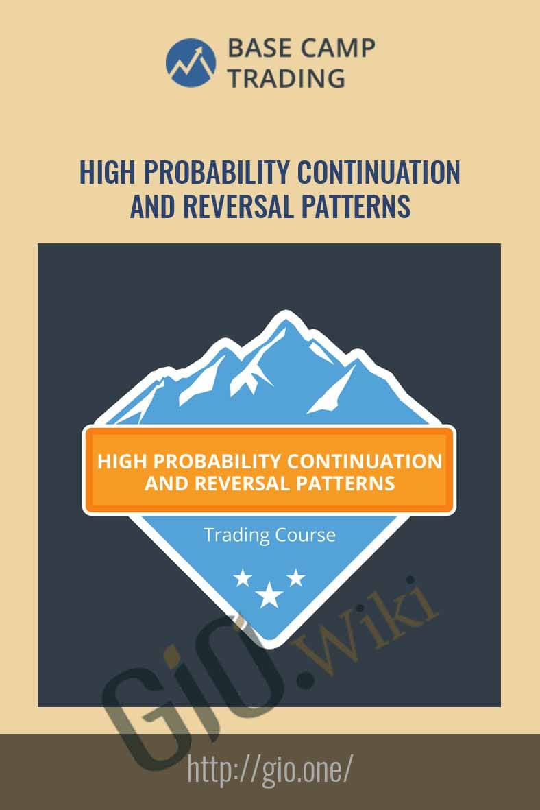 High Probability Continuation and Reversal Patterns - Base Camp Trading