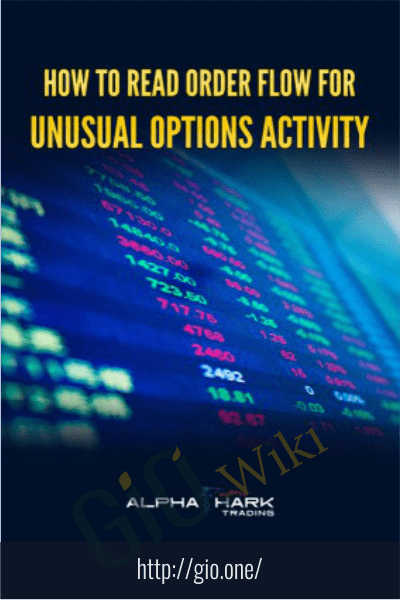 How To Read Order Flow For Unusual Options Activity - AlphaShark