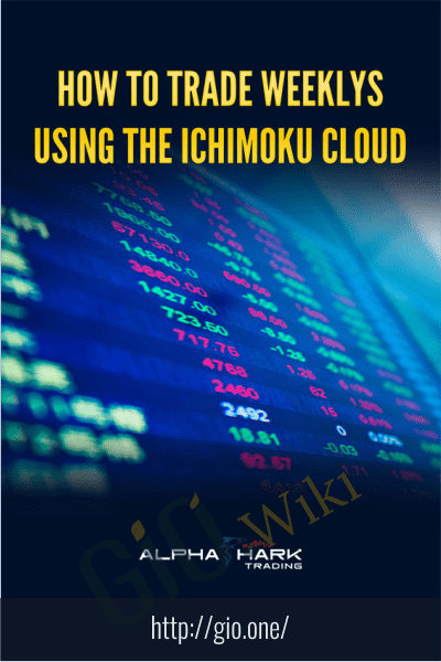 How To Trade Weeklys Using The Ichimoku Cloud - Alphashark