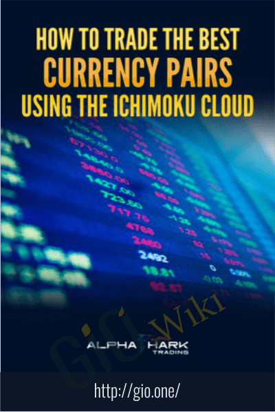How To Trade the Best Currency Pairs Using The Ichimoku Cloud - Alphashark
