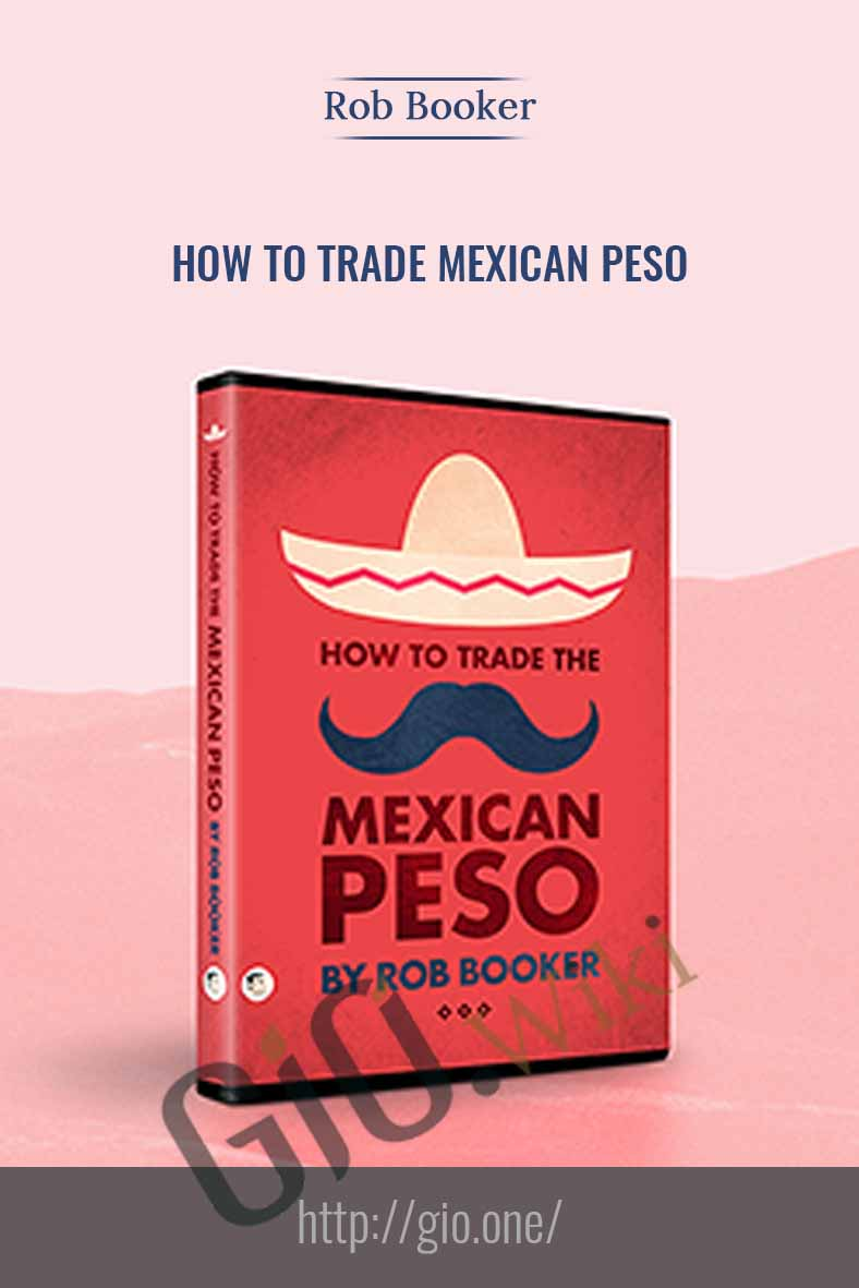 How to trade Mexican Peso - Rob Booker