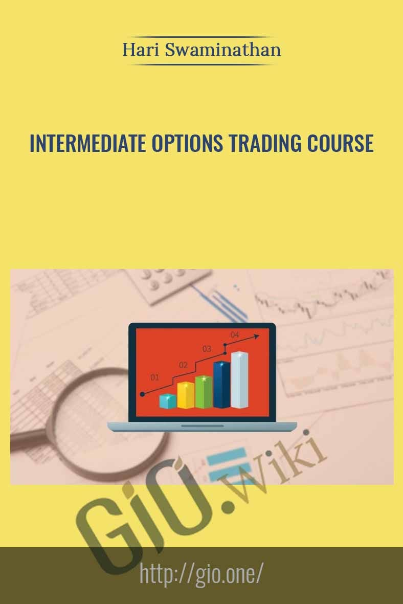 Intermediate Options Trading Course - Hari Swaminathan