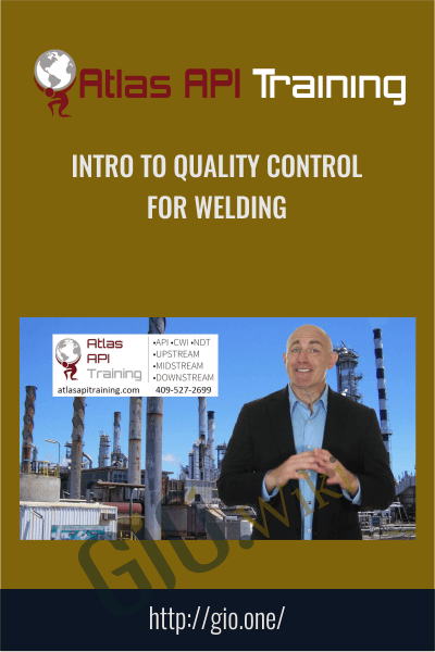 Intro To Quality Control For Welding - Atlas Api Training