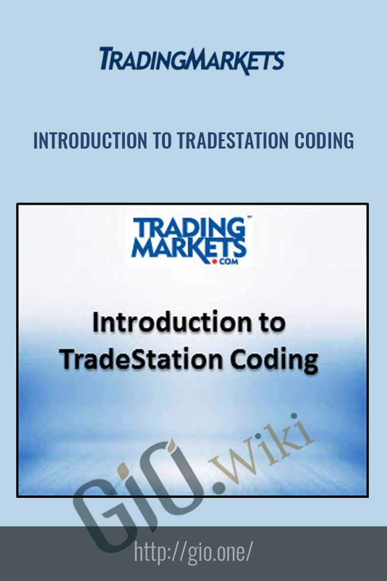 Introduction to TradeStation Coding - Trading Markets