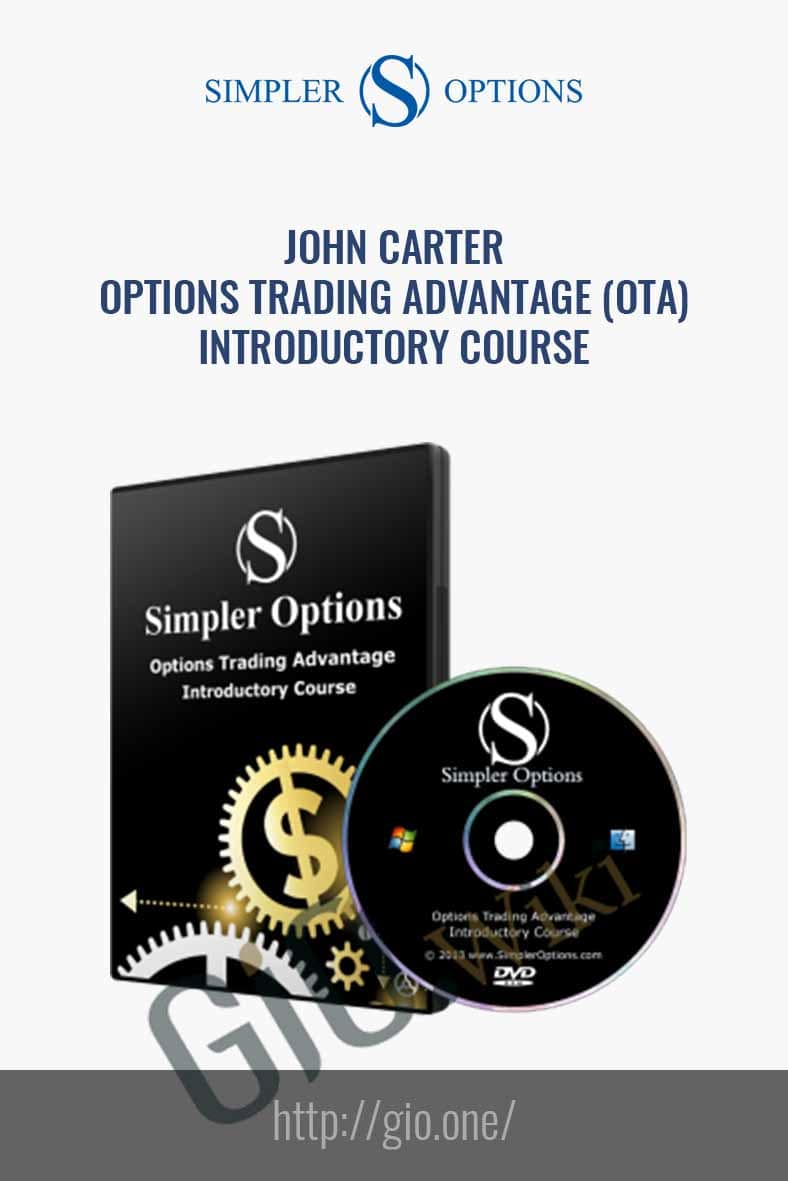 Options Trading Advantage (OTA) Introductory Course - John Carter